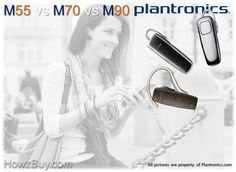 Plantronics M55 vs M70 vs M90 Comparison Guide for your easy understanding, since no clear difference specs available for these headsets I hv exclusively pr