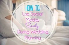 How to use social media sanely during wedding planning