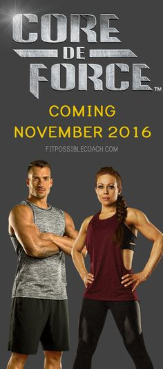 Team Beachbody Presents: CORE DE FORCE !!! This brand new home fitness program created by Trainers Joel and Jericho is coming to YOUR HOME in November 2016!! It's 30 days of zero-equipment, core-defining workouts inspired by the most high-octane sport in the world—Mixed Martial Arts!!!