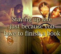 this is a lot of school nights... I stay up late reading, then I have to get up really early.