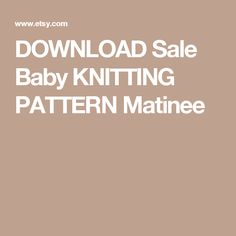 DOWNLOAD  Sale Baby KNITTING PATTERN  Matinee