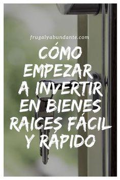 COMO COMENZAR A INVERTIR EN BIENES RAÍCES FÁCIL Y RÁPIDO #casas #ganardinero #ganardinerodesdecasa