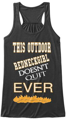 This Outdoor Redneckgirl Doesn't Quit Ever Dark Grey Heather Women's Tank Top Front, rednech girl shirt, redneck women tank top, redneck girl saying top, redneck girl saying tank, redneck girl saying tank top, rednecks, redneck clothes, redneck shirts, redneck tops, redneck t shirt, redneck saying t shirt, bella flowy, woman redneck shirts, woman redneck saying shirts, redneck women tops, $13.99