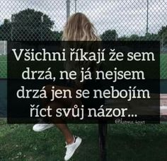 Taký to tak mám akorát jsem Kluk Sad Quotes, Motivational Quotes, Life Quotes, Mbti, True Words, True Stories, Sarcasm, I Love You, Quotations