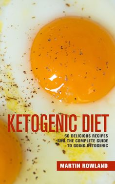 Ketogenic Diet: 50 Delicious, Ketogenic Recipes And The Complete Guide To Going Ketogenic (Keto, Ketogenic, Ketogenic Diet, Ketogenic Recipes, Ketogenic Cookbook, Low Carb, Ketosis)