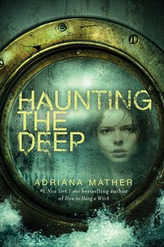 Haunting the Deep: How to Hang a Witch Book #2 by @AdrianaMather @RandomHouse
