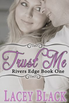 Trust Me by Lacey Black on Apple Books Great Love Stories, Great Books, Book Series, Book 1, Books To Read, My Books, Lacey Black, Black Authors, Book Review Blogs