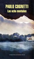 Entre montones de libros: Las ocho montañas. Paolo Cognetti
