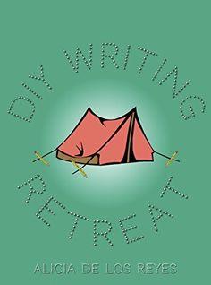 DIY Writing Retreat: A Guide to Getting Away by Alicia de los Reyes, http://www.amazon.com/dp/B00NVOFSJK/ref=cm_sw_r_pi_dp_dcZgvb1M6GFW2