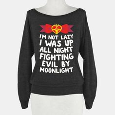 I Was Up Fighting Evil By Moonlight | HUMAN | T-Shirts, Tanks, Sweatshirts and Hoodies sailor moon