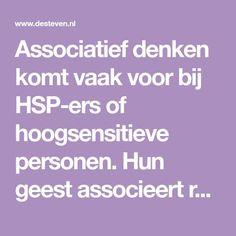 Associatief denken komt vaak voor bij HSP-ers of hoogsensitieve personen. Hun geest associeert razendsnel. Weet u dat dit een kwaliteit is die u kunt benutten?