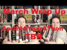 March Wrap Up and April/#AYearAThon TBR