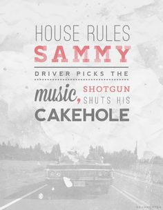 """Day 11: favorite quote. """"House rules, Sammy. Driver picks the music, shotgun shuts his cakehole."""" When I first watched this scene, this was kind of a moment that made me like Supernatural a lot more. This quote is hilarious, and it's definitely one of my favorites. (-Holly M.)"""