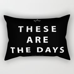 These Are The Days  Rectangular Pillow