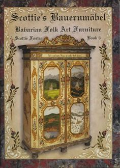 Bauernmobel Volume 6 by Scottie Foster. Paint in old world country style on furniture, chairs, antique surfaces and more! http://www.hofcraft.com/bkfs106scottiefoster.htm