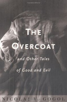 The Overcoat and Other Tales of Good and Evil Gogol, Niko... https://www.amazon.com/dp/0393003043/ref=cm_sw_r_pi_awdb_x_Tievyb9RRPJW0