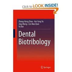 Dental Biotribology: Amazon.co.uk: Zhong-Rong Zhou, Hai-Yang Yu, Jing Zheng, Lin-Mao Qian, Yu Yan: Books