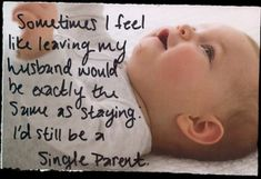 BuzzFeed - Single Parent Quotes - Ideas of Single Parent Quotes #singleparent #parentquotes #quotes - Sometimes I feel like leaving my husband would be exactly the same as staying. Id still be a single parent. #singleparenting #single #parenting #truths Parenting Styles, Parenting Books, Gentle Parenting, Parenting Quotes, Parenting Tips, Kids And Parenting, Single Parent Quotes, Single Mum, Post Secret