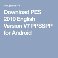 Download PES 2019  English Version V7 PPSSPP for Android Wwe Game Download, Geek Stuff, Android, English, Games, Free, Fc Barcelona, Projects, Geek Things