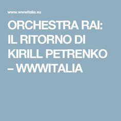 ORCHESTRA RAI: IL RITORNO DI KIRILL PETRENKO – WWWITALIA