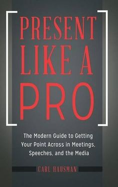 CALL #	HF 5718.22 .H39 2017 - Present Like a Pro: The Modern Guide to Getting Your Poin... - Image provided by: https://www.amazon.com/dp/1440853665/ref=cm_sw_r_pi_dp_x_nZO5yb6D7GT4F
