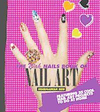 The WAH Nails Book of Nail Art