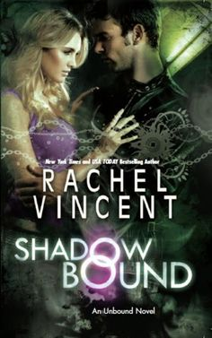 The Book Worm: SHADOW BOUND by Rachel Vincent Unbound trilogy