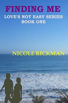 FINDING ME Love's Not Easy Book One (Love's Not Easy Series 1) by Nicole Rickman, http://www.amazon.com/dp/B00M8CB912/ref=cm_sw_r_pi_dp_e3M8tb1YPZ52S