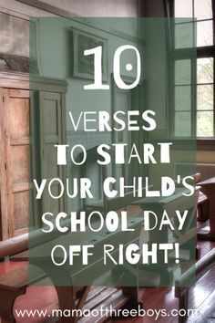 Back to school verses. Praying before sending your children off to school! I love these.
