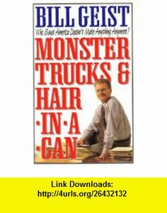 Monster Trucks Hair in a Can (9780517167632) Bill Geist , ISBN-10: 0517167638  , ISBN-13: 978-0517167632 ,  , tutorials , pdf , ebook , torrent , downloads , rapidshare , filesonic , hotfile , megaupload , fileserve