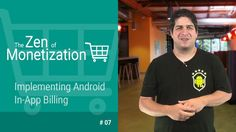 Implementing Android In-App Billing -  The Zen of Monetization #7