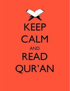 Keep calm and read quran #islam #perfect