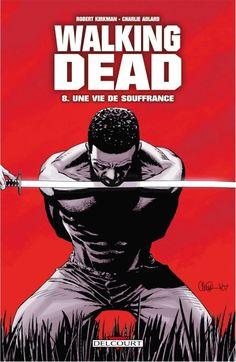 Walking Dead Vol. 8: Une vie de souffrance #comixology #BD #numerique #delcourt #walkingdead