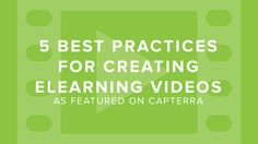 There are many different ways to create eLearning videos, but all have the same purpose: to effectively teach your students. We've rounded up 5 best practices for creating your own.