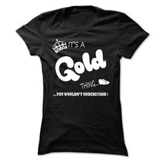 (Tshirt Best Discount) its a Gold Thing You Wouldnt Understand T Shirt Hoodie Hoodies  Tshirt-Online  its a Gold Thing You Wouldnt Understand T Shirt Hoodie Hoodies  Tshirt Guys Lady Hodie  SHARE and Get Discount Today Order now before we SELL OUT Today  Camping a gold thing you wouldnt understand shirt hoodie hoodies its a t shirt hoodie hoodies