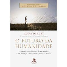 Primeiro romance do psiquiatra Augusto Cury, O futuro da humanidade oferece uma rara oportunidade de repensar a sociedade e o rumo de nossas vidas.