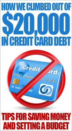 More Tips for Saving Money and Setting a Budget. How we climbed out of $20,000 IN CREDIT CARD DEBT!!!