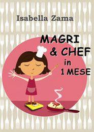 Magri & Chef in 1 mese  di Isabella Zama
