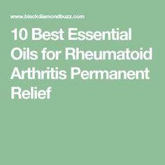 10 Best Essential Oils for Rheumatoid Arthritis Permanent Relief