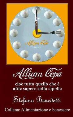 Prezzi e Sconti: #Allium cepa cioè tutto quello che è utile  ad Euro 1.99 in #Stefano benedetti #Book nutrizione