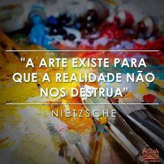 A arte existe para...