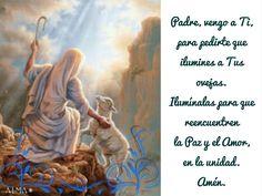 Padre Celestial  que Yo pueda glorificarte;  redime a Tus hijos del mal,  que ellos estén en Tu Luz;  que sus corazones se abran  y que, por Tu Misericordia,  Te reciban.  Amén