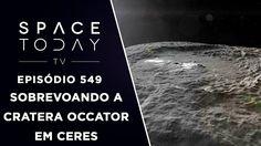 Sobrevoando a Cratera Occator em Ceres - Space Today TV Ep.549