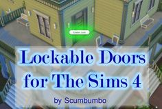 Mod The Sims: Door Locks for TS4 by scumbumbo • Sims 4 Downloads
