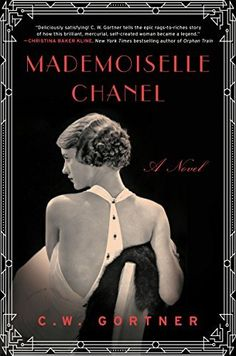 Mademoiselle Chanel: A Novel by C.W. Gortner, http://www.amazon.com/dp/B00L7X6YV8/ref=cm_sw_r_pi_dp_qMu1ub17H6428/186-2548406-9050148