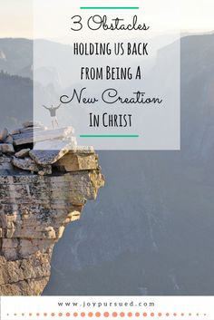 The Bible says we become a new creation in Christ, but what if you don't feel like a new creation? One of these 3 obstacles may be the problem. Click through to read.