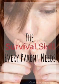 The Survival Skill Every Parent Needs to keep doing what we do everyday. A funny look at parenting and how we keep from going crazy.