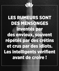 Faites attention aux rumeurs.
