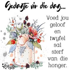 Bible Quotes, Me Quotes, Lekker Dag, Afrikaanse Quotes, Goeie Nag, Goeie More, Spiritual Inspiration, Good Morning, Spirituality