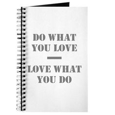 Do What You Love Journal on CafePress.com